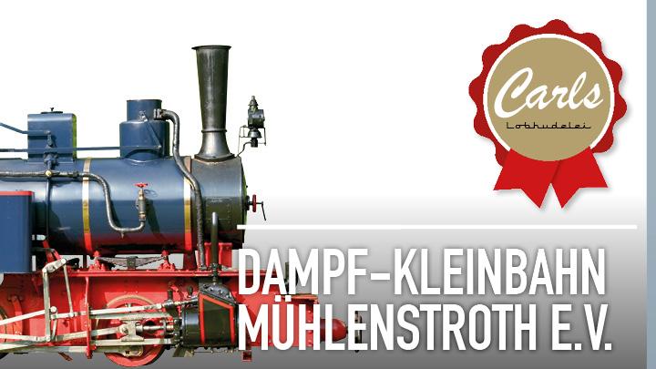Carls Cultur Compliment an die Dampf-Kleinbahn Mühlenstroth e.V.