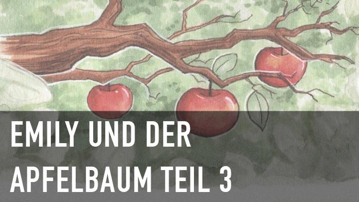 Kinderhörbuch: Emil und der Apfelbaum Teil 3