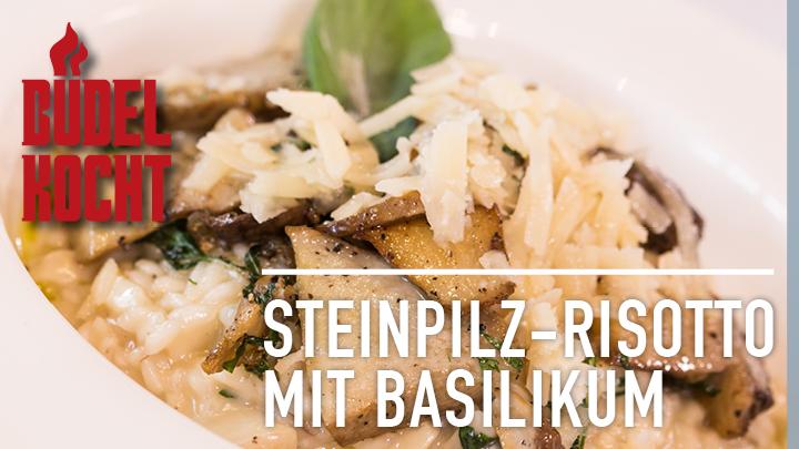 Büdel kocht Video: Steinpilz Risotto mit Parmesan