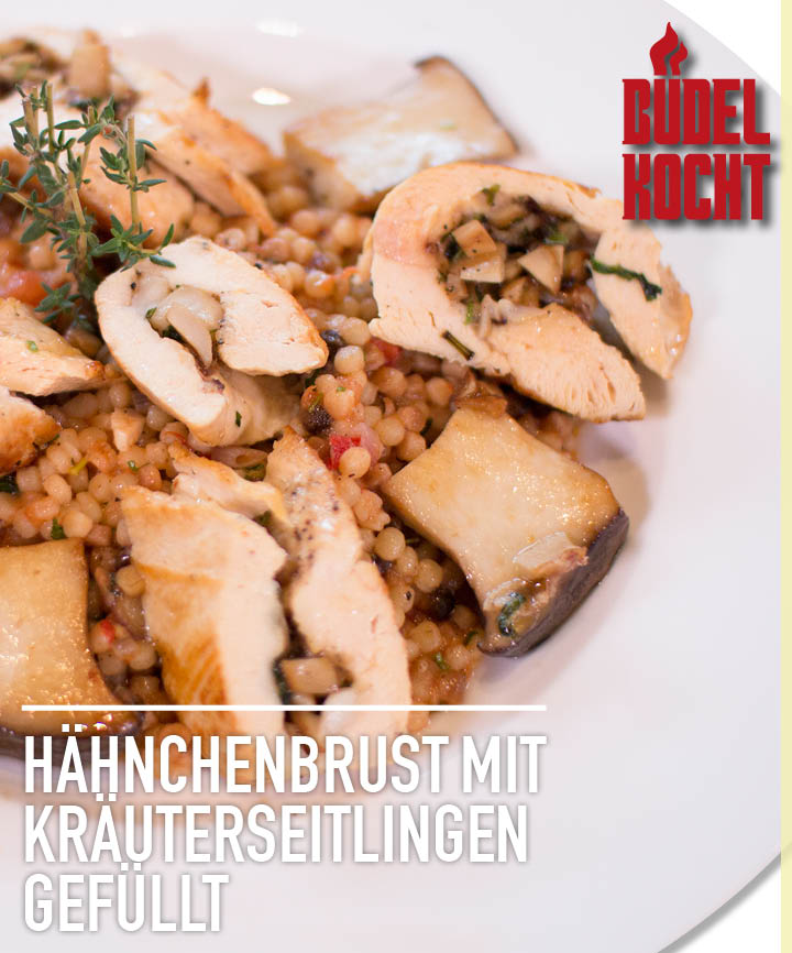 Büdel kocht Hähnchenbrust mit Kräuterseitlingen gefüllt