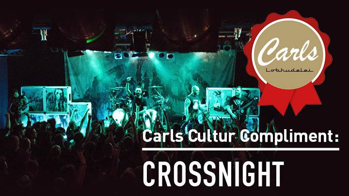 Carls Cultur Compliment an Crossnight Gütersloh